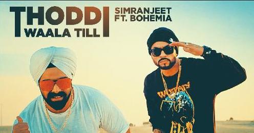 Thoddi Waala Till Lyrics- Bohemia, Simranjeet Singh #punjabi