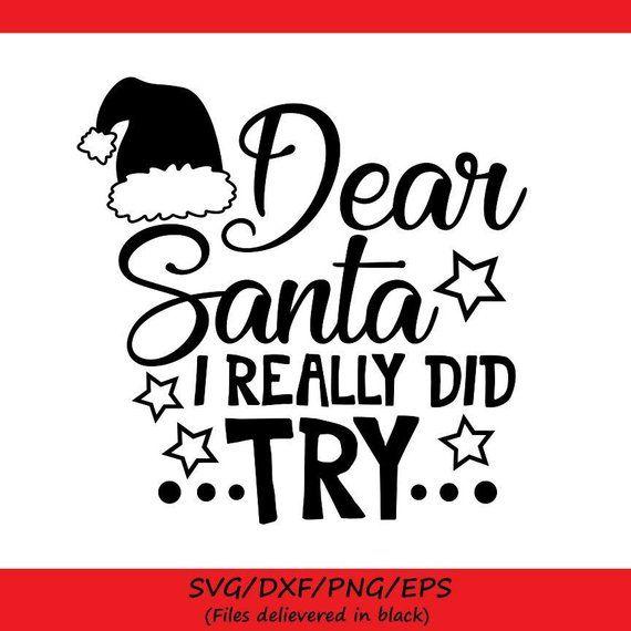 Dear Santa I Did Tried Svg Christmas Svg Santa Svg Dear Etsy In 2020 Santa Quotes Dear Santa Christmas Svg