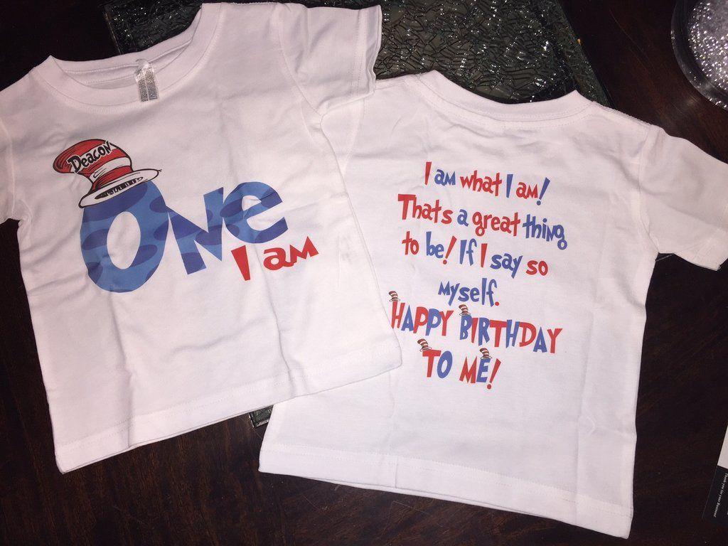 Dr Seuss Birthday Shirt With Birthday Saying On Back Dr Suess Birthday Party Ideas Birthday Themes For Boys Dr Seuss Birthday Party