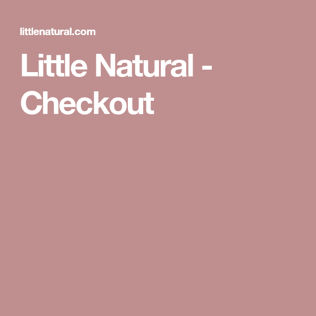 Little Natural - Checkout