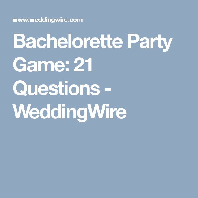 Bachelorette Party Game: 21 Questions