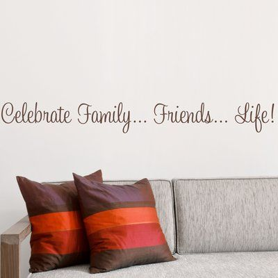 Great Wallums Wall Decor Celebrate Family   Friends   Life Quote Wall Decal  Color: Chocolate Brown