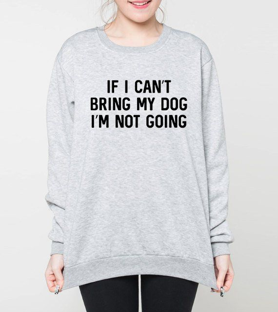 Dog sweatshirt sweater funny jumper dog quote shirt grey