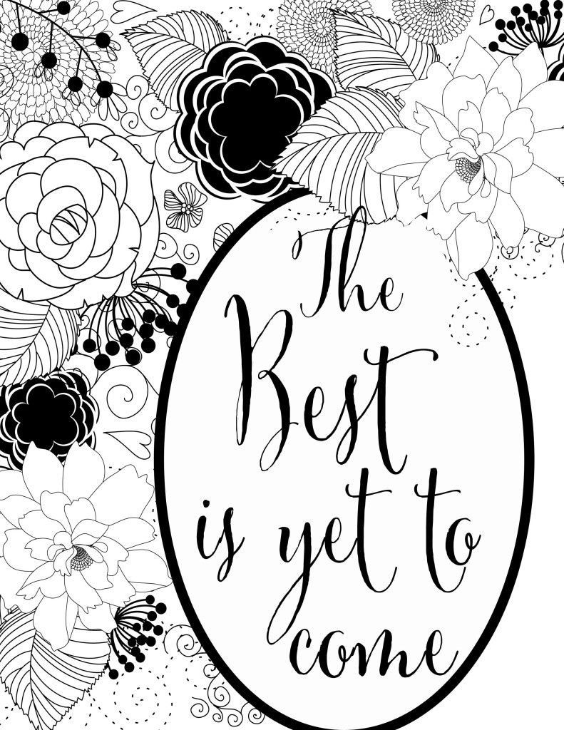 The Best Is Yet To Come Free Printable Coloring Sheet Free