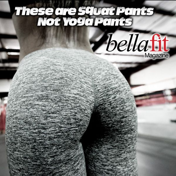 Squat Pants. Not Yoga Pants.
