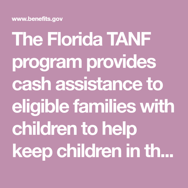 The Florida Tanf Program Provides Cash Assistance To Eligible Families With Children To Help Keep Children Cash Assistance Benefit Program Financial Assistance