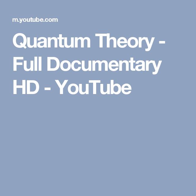 Quantum Theory Full Documentary Hd Youtube