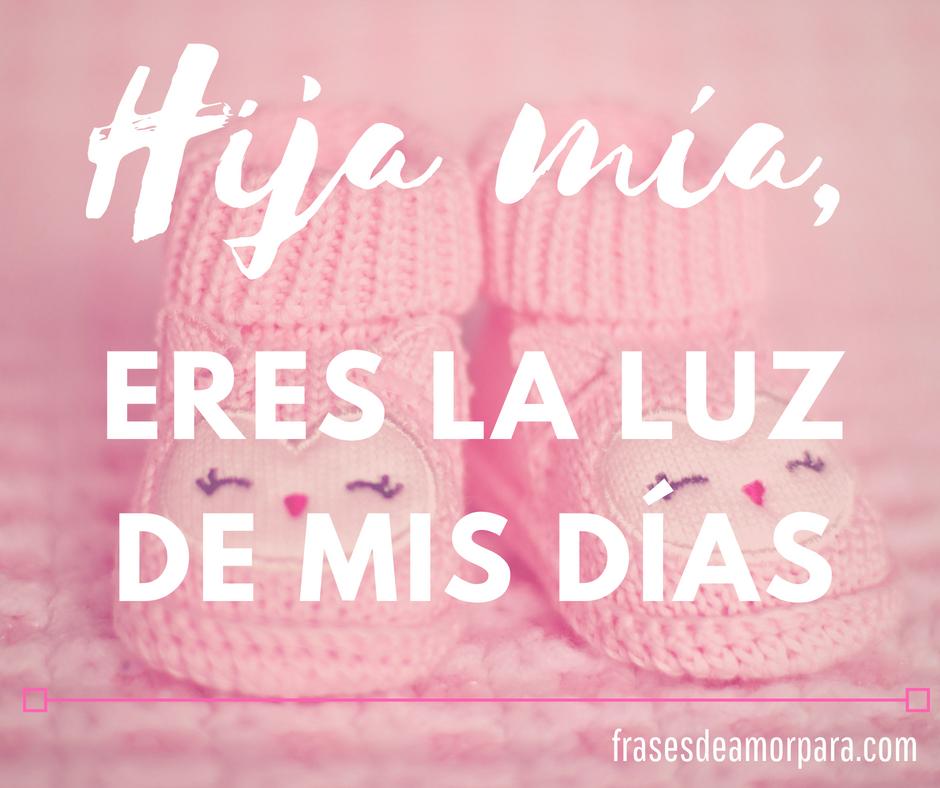 Frases De Amor Para Mi Hija Palabras De Orgullo Bonitas Palabras Para Un Hijo Carta A Mi Hija Papa E Hija Frases
