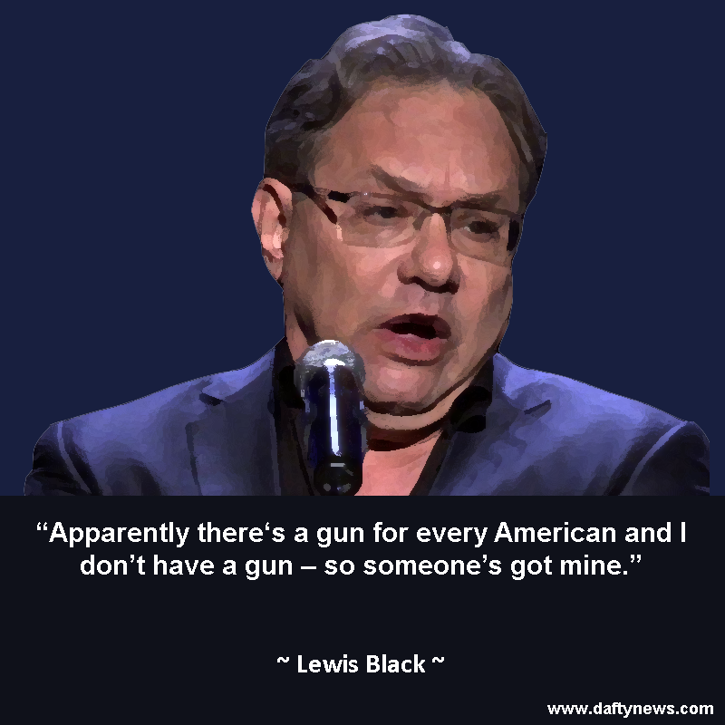 Lewis Black Quotes Black quotes, Comedian quotes, Stand