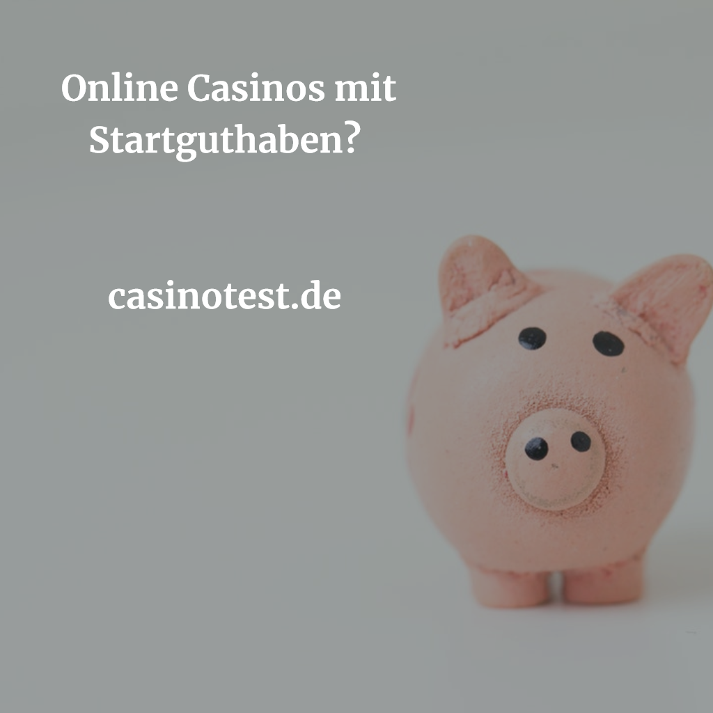 Online Casinos Mit Startguthaben
