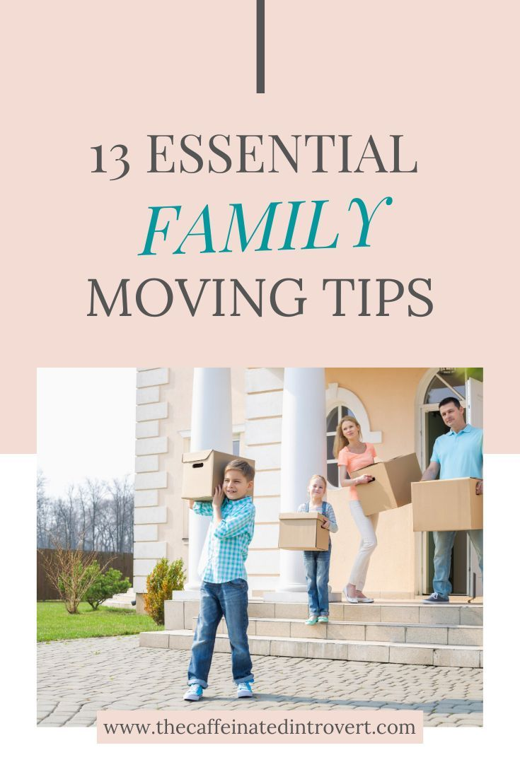 13 Essential Tips To Moving Your Family | The Caffeinated Introvert