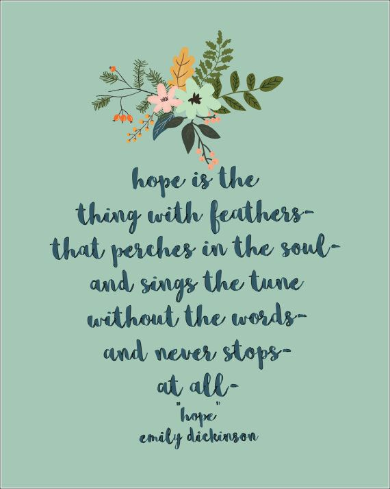 Hope Is The Thing With Feathers Emily Dickinson Quote Poetry