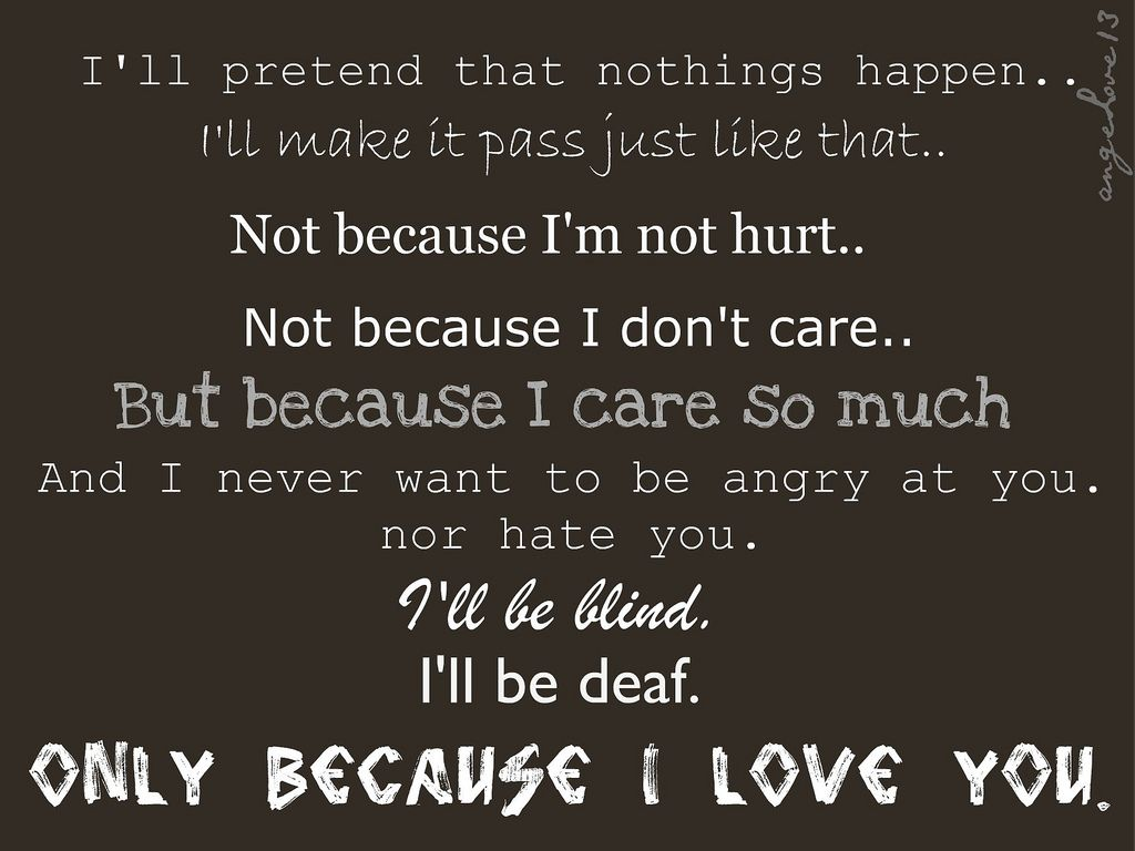 please honest me even if hurts me poetry 93 depression quotes and images from  pain and suffering keep following me and it hurts and friends you  if you care about me please follow me on google.