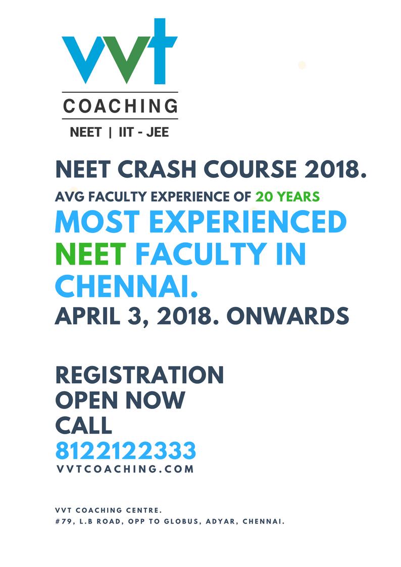 Vvt Coaching Centre Best Neet Coaching Centre In Chennai 2018 Neet 2018 Crash Course Registrations Open Now Call 8122122333 Crash Course Coaching Medical