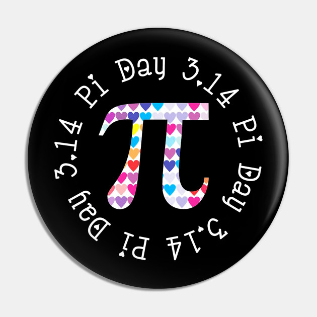 Pi Day Circle With Hearts Funny Pi Day Gift Pin Teepublic In 2020