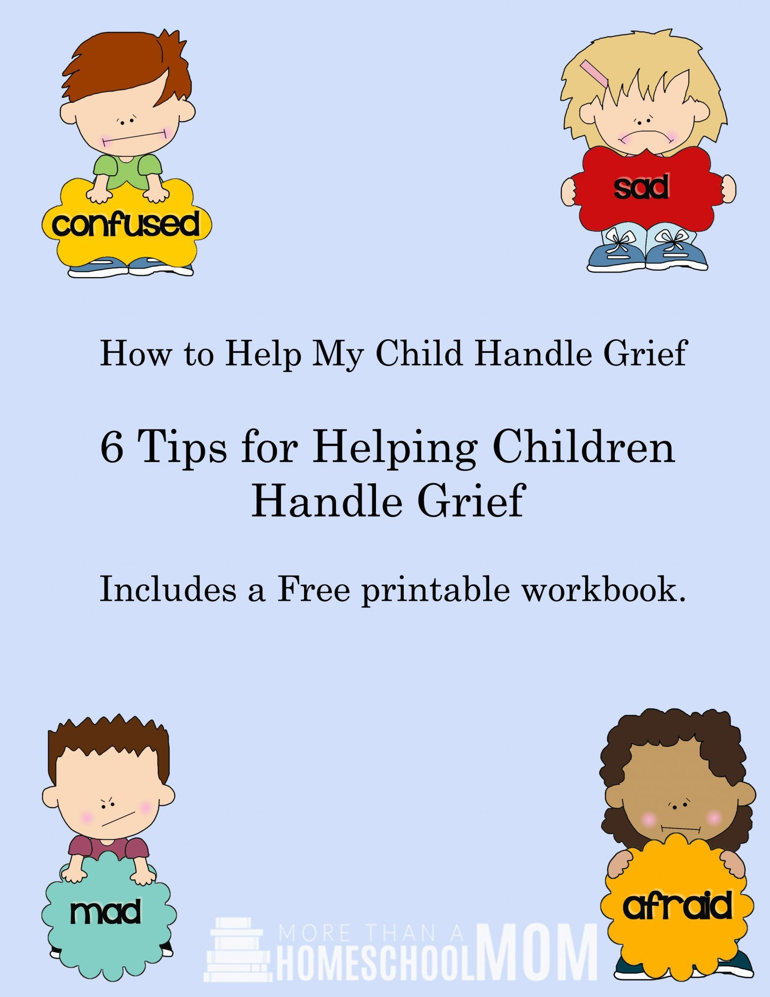 graphic regarding Printable Grief Workbook identified as How toward Assist My Kid Manage Grief - No cost Printable Grief