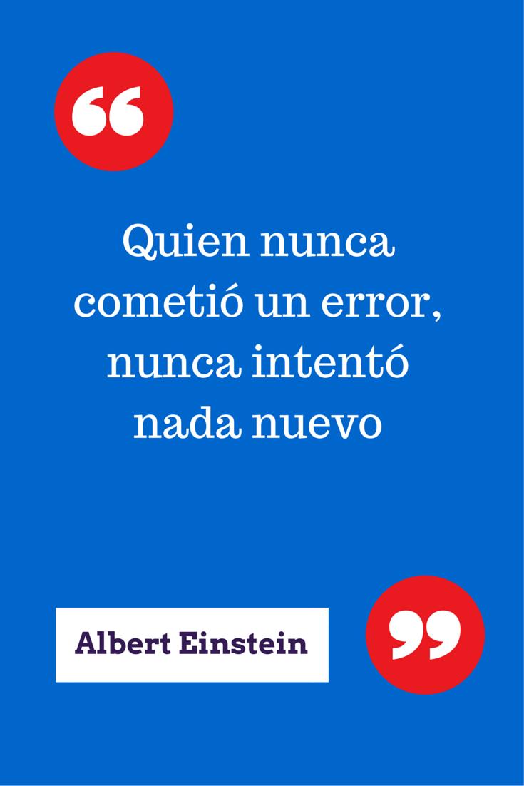 Quien Nunca Cometió Un Error Nunca Intentó Nada Nuevo Albert Einstein Quotes
