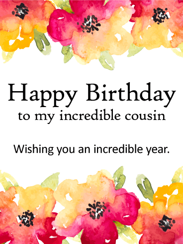 Happy Birthday Card For Cousin Featuring A Frame Of Beautiful Watercolor Flowers This Heart Warming Is Wonderful Way To Wish Your