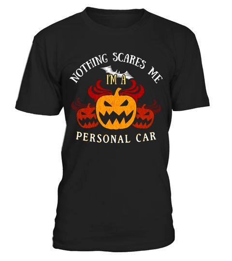 """# Nothing Scares Me I'm Personal Car Tee .  Special Offer, not available in shops      Comes in a variety of styles and colours      Buy yours now before it is too late!      Secured payment via Visa / Mastercard / Amex / PayPal      How to place an order            Choose the model from the drop-down menu      Click on """"Buy it now""""      Choose the size and the quantity      Add your delivery address and bank details      And that's it!      Tags: Halloween Costume T-Shirt. Funny scary…"""