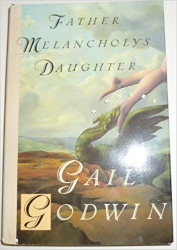 Father Melancholy S Daughter Gail Godwin 9780688065317 Amazon Com Books Melancholy Books Father