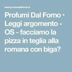 Profumi Dal Forno • Leggi argomento - OS - facciamo la pizza in teglia alla romana con biga?