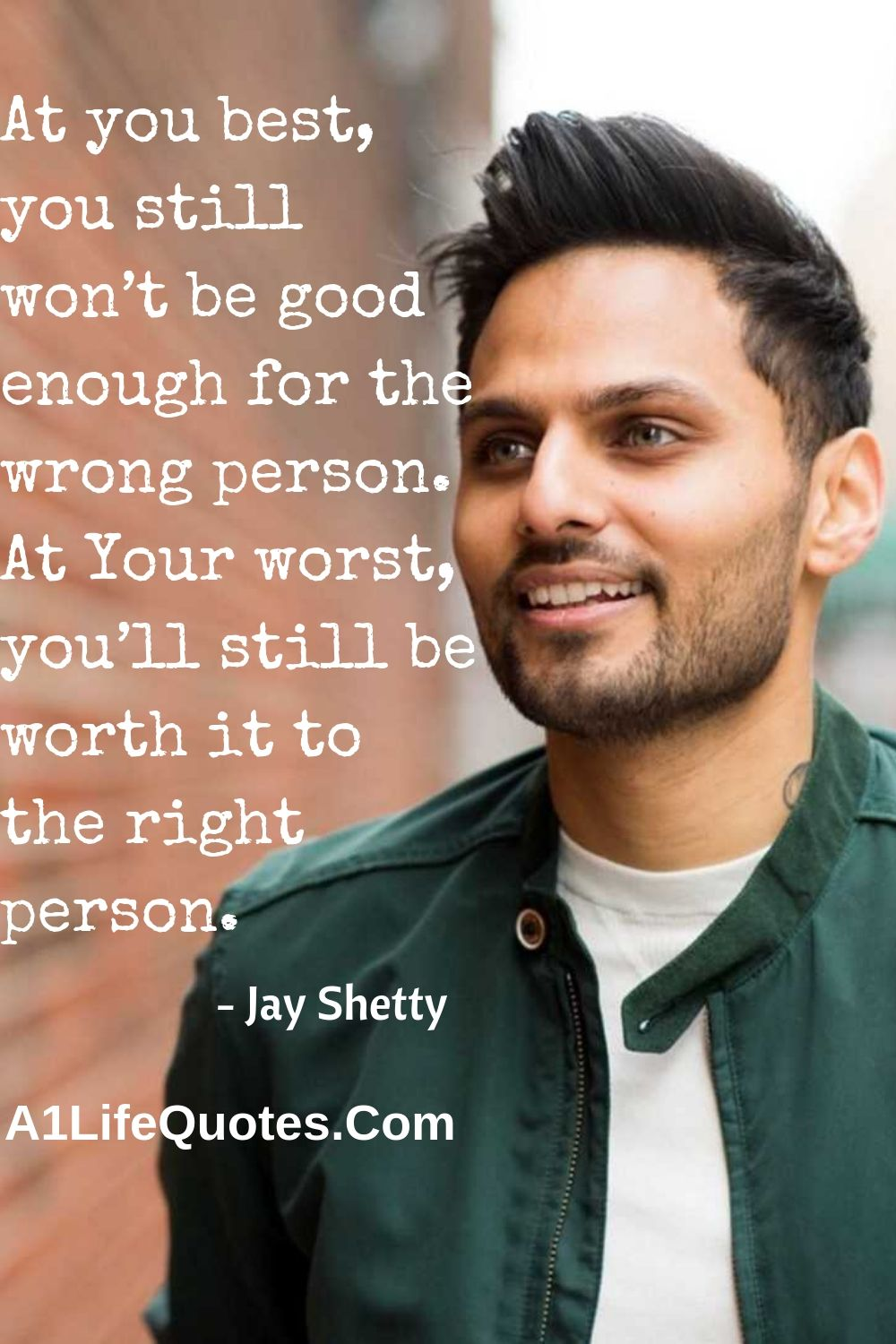 Jay Shetty Quotes About Life  Life quotes, The right person