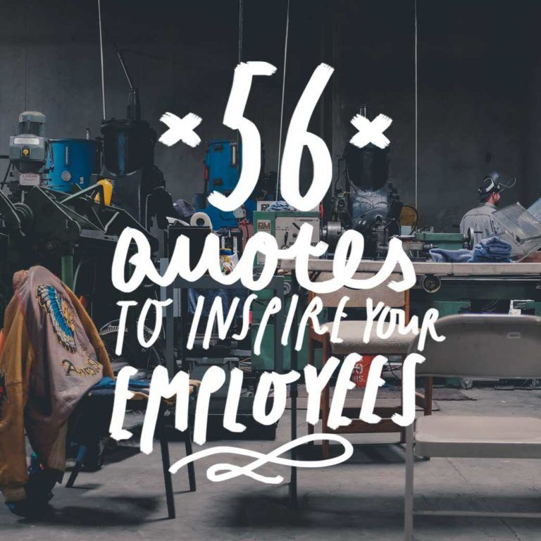 56 Quotes To Inspire Your Employees Inspirational Quotes For Employees Motivational Quotes For Employees Thank You Quotes For Coworkers