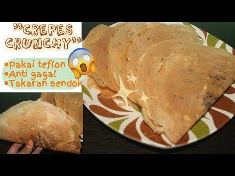 Resep Crepes Teflon Crispy Super Renyah Leker Krispi Crunchy Crepes Homemade Youtube Resep Resep Kue Kue