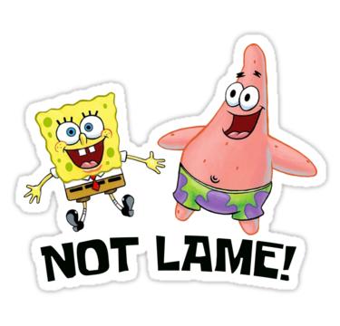 Not Lame Sticker By Lagginpotato64 Spongebob Stickers Hydroflask Stickers