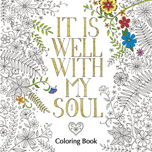 It Is Well with My Soul Coloring Book (Coloring Faith) by... http ...