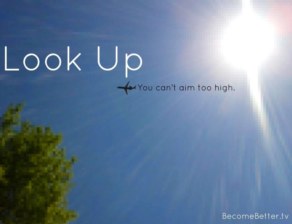 """""""You can't aim too high"""" quote via"""