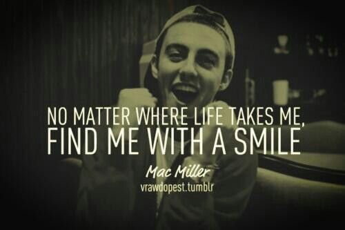 No Matter Where Life Takes Me Youll Find Me With A Smile Mac