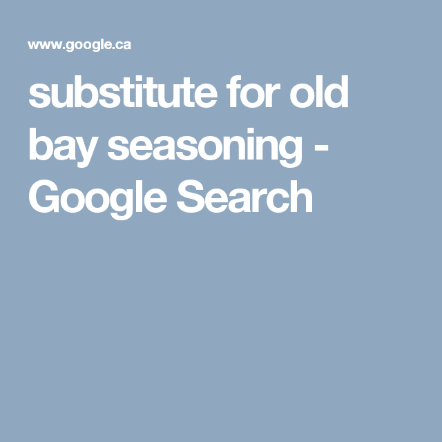 substitute for old bay seasoning - Google Search