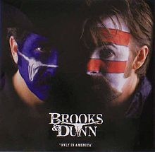 brooks & dunn only in america
