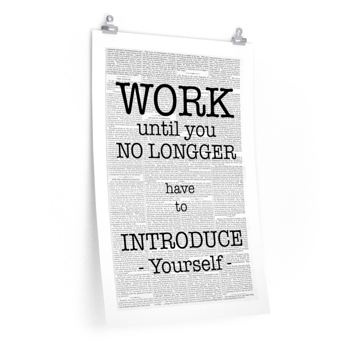 Work Until You No Longer Have To Introduce Yourself Poster