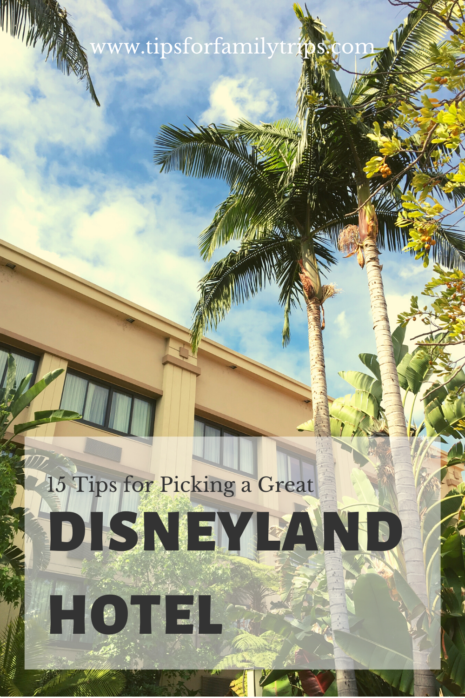 Photo of 15 Tipps für die Auswahl eines großartigen Hotels in der Nähe von Disneyland