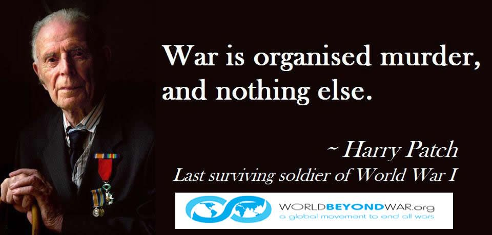 Quotes About War Mesmerizing War Is Organized Murder And Nothing Else Harry Patch Last