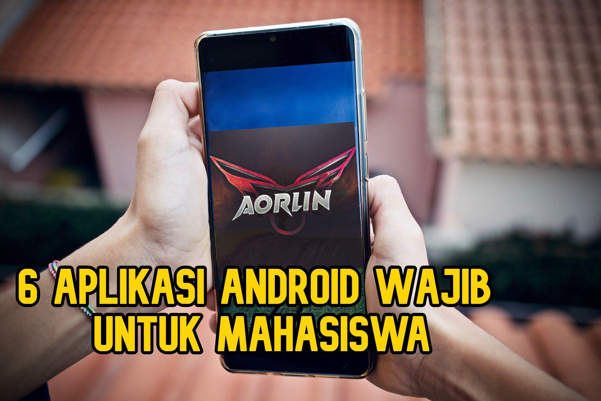 6 Rekomendasi Aplikasi Android Wajib Untuk Mahasiswa Mahasiswa Aplikasi Aplikasi Android
