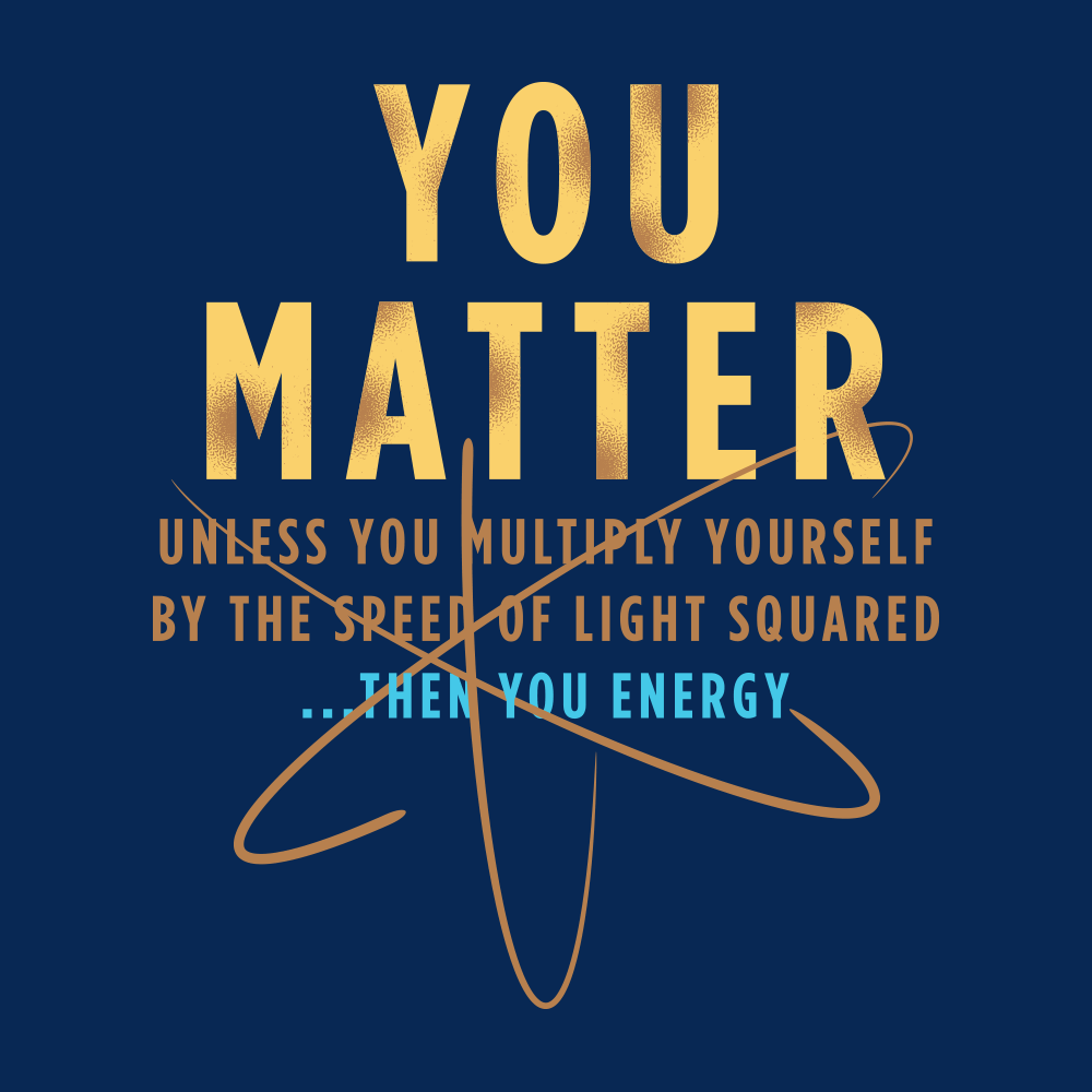 You Matter T-Shirt   Word.   Science shirts, Science Humor ...