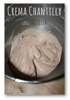 Letizia in Cucina: Crema Chantilly alla Nutella | High tea ...