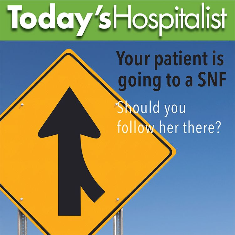 Your patient is going to a SNF. Should you follow her