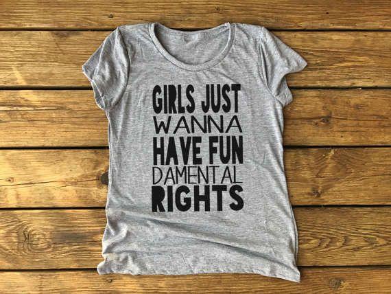 005834bc111 Girls Just Wanna Have Fundamental rights© Shirt Tee T-shirt feminist ...