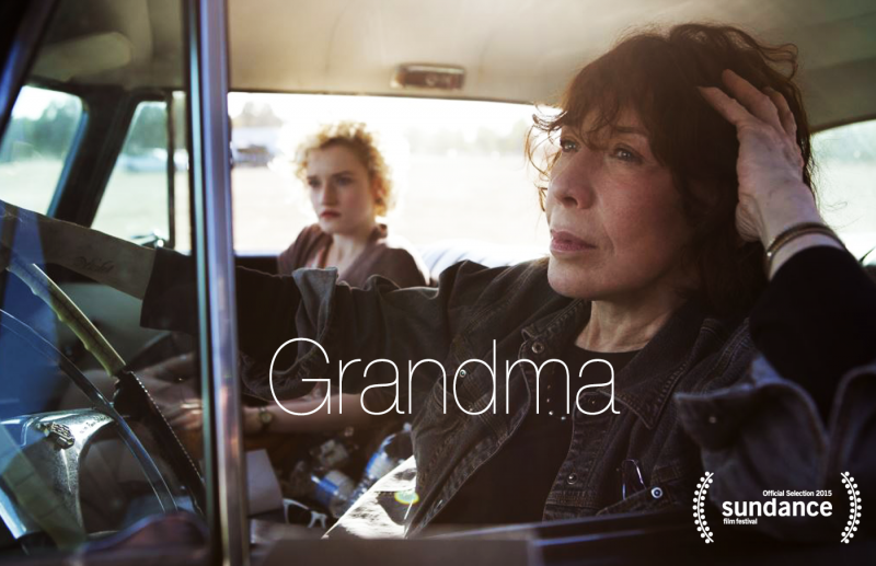 Grandma. Starring Lily Tomlin. Directed by Paul Weitz.