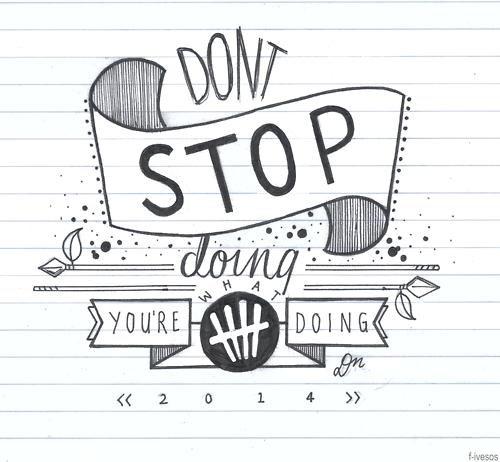 5sos Don't Stop | 5sos lyric art, Drawing quotes, Lyric ...