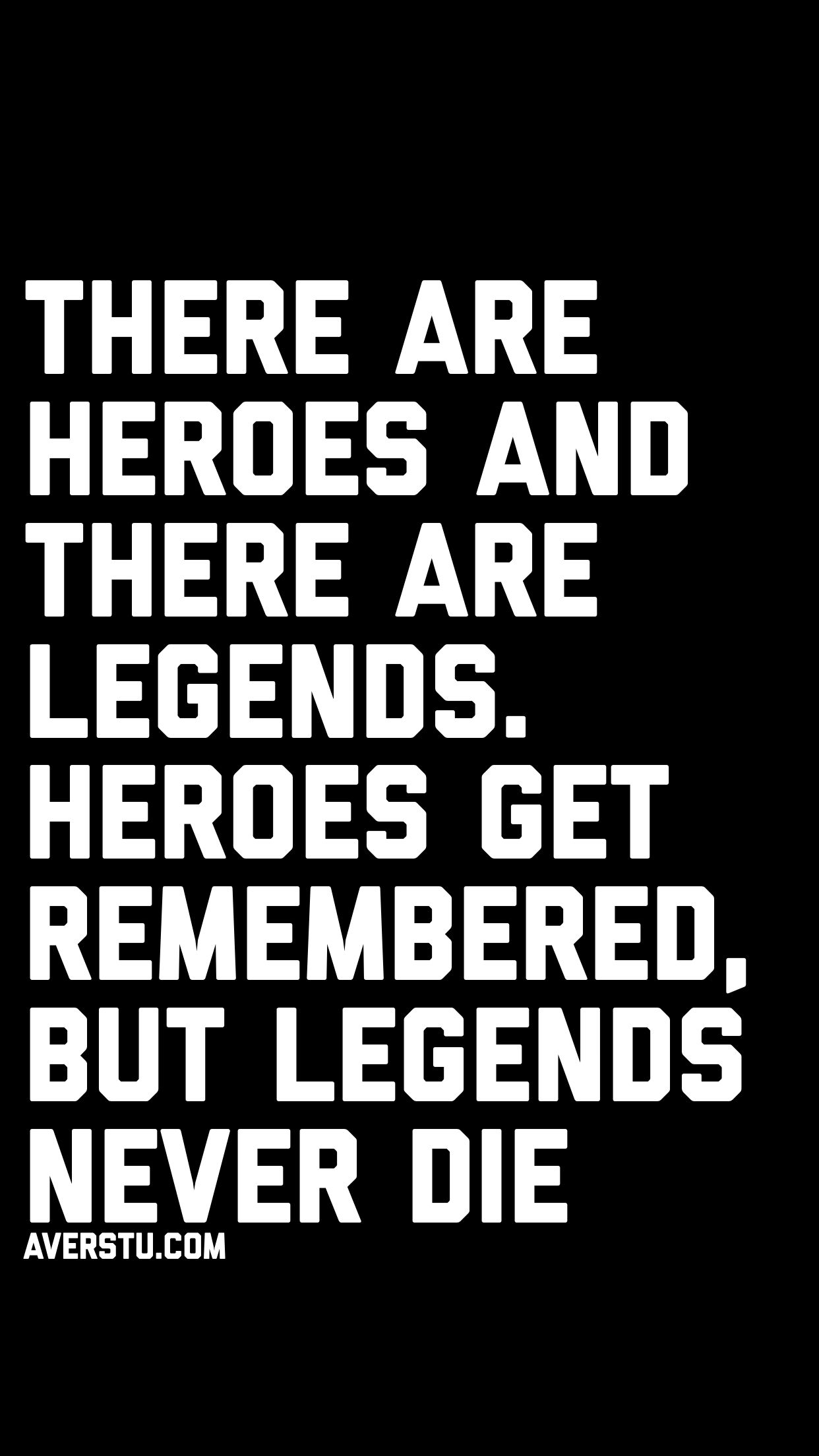Heroes And Legends Quotes Pinterest Quotes Inspiring Quotes
