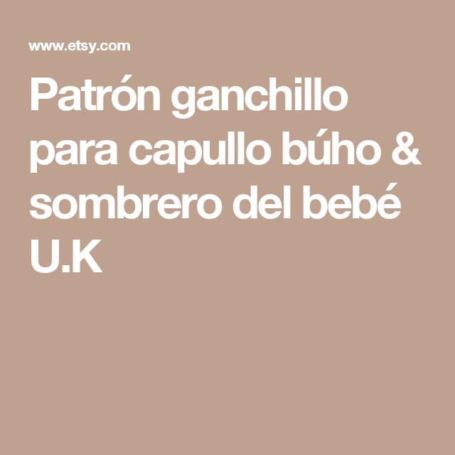 Patrón ganchillo para capullo búho & sombrero del bebé U.K | Rocío ...