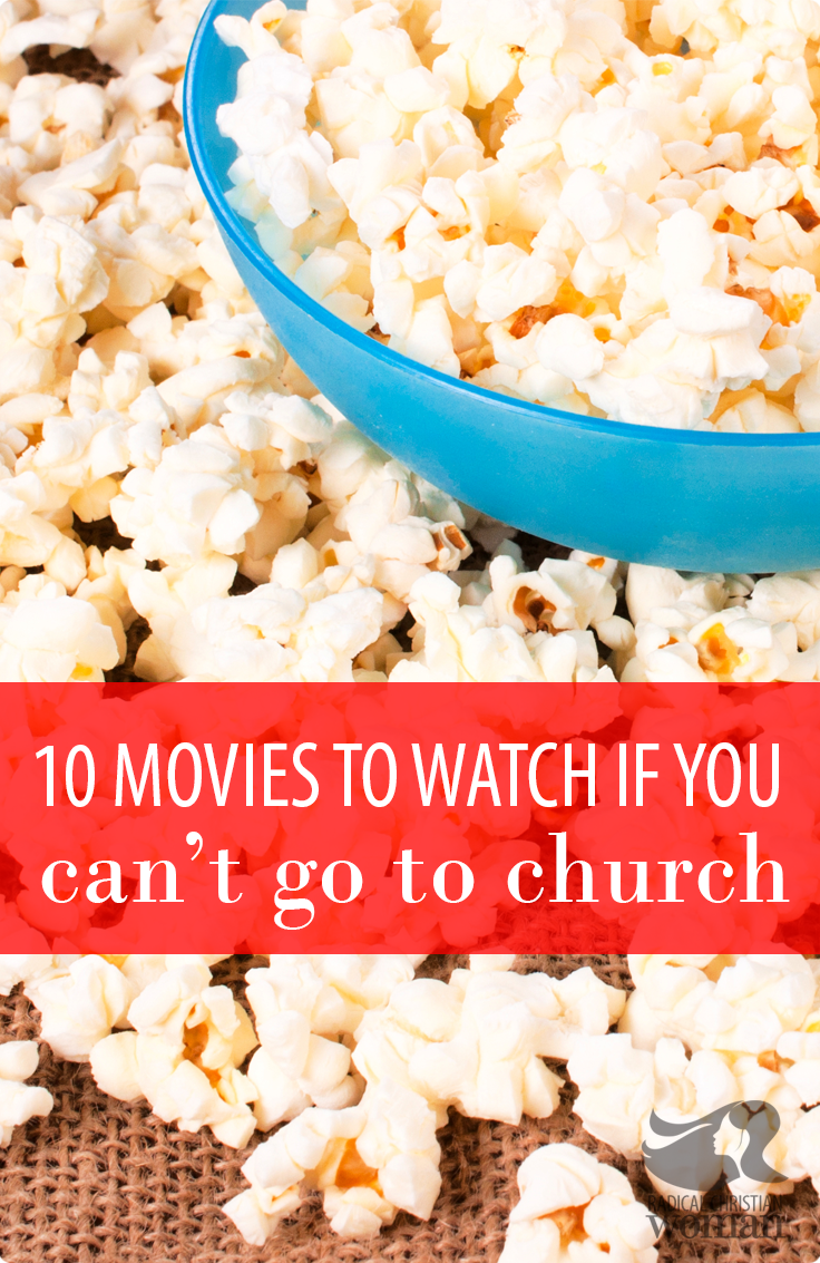Whether the baby is sick, you've had surgery or just can't go to church for some reason, here are 10 movies that will make you feel like you did!