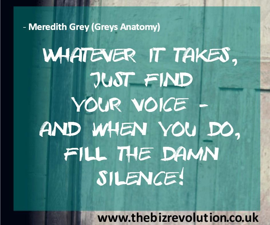 Whatever it takes, just find your voice - and when you do, fill the ...