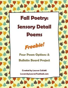 Upper-grade students enjoy seasonal poetry, too! Fall is the perfect time of year for some sensory detail study. This packet provides students with the opportunity to review sensory details, write four different poems, and create a bulletin board project.
