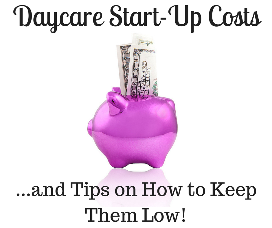 Daycare Start-up Costs - The Ultimate Guide (and Tips on How to Keep ...